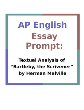 """AP English Essay Prompt: Textual Analysis of """"Bartleby, the Scrivener"""""""