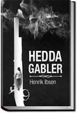 AP English: Henrik Ibsen's Hedda Gabler Unit Plan