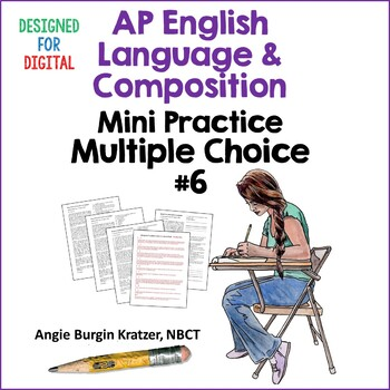 AP English Language (AP Language AP Lang)  Multiple Choice Mini Practice Set #6