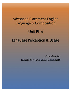 AP English Language & Composition Unit Plan: Language Theme
