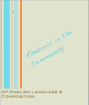 AP English Language and Composition:  Rhetoric In the Community