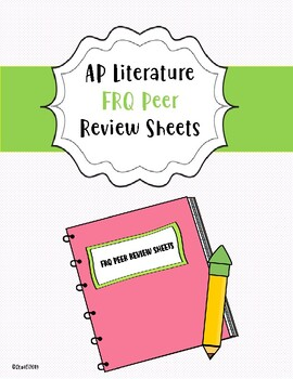 AP English Literature Peer Review Sheets for all FRQs