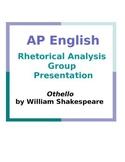 AP English Rhetorical Analysis Group Presentation: Othello