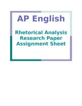 AP English Rhetorical Analysis Research Paper Assignment Sheet