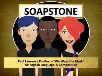AP English - Using SOAPSTone to Analyze Paul Laurence Dunbar's We Wear the Mask