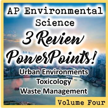 AP Environmental Science (APES) Review 4: Cities, Toxicology, & Waste