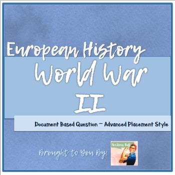 AP European History: DBQ: World War II