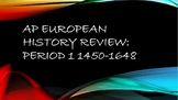 AP European History Review: Period 1 1450-1648
