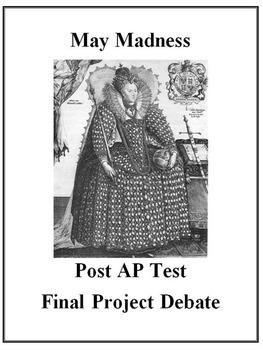 "AP European History Final Project Debate ""May Madness"""