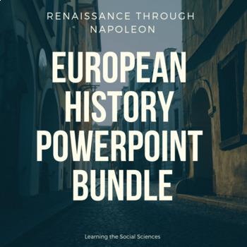 AP European History PowerPoints and Note Sheets Renaissance through Napoleon