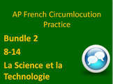 AP FRENCH CIRCUMLOCUTION PRACTICE Bundle 2 La Science et la Technologie