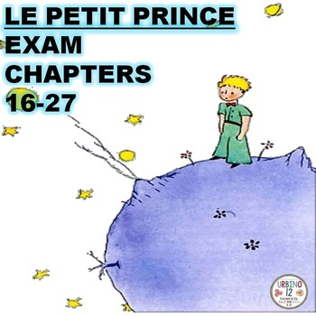 FRENCH: LE PETIT PRINCE EXAM CHAPTERS 16-27