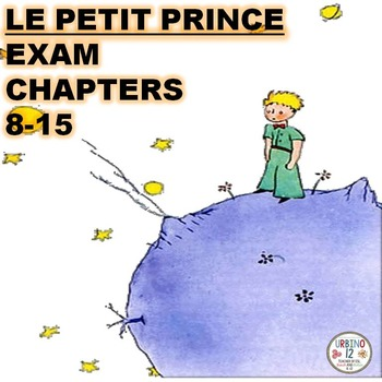 FRENCH: LE PETIT PRINCE EXAM CHAPTERS 8-15