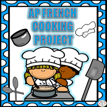 AP French Cooking Project