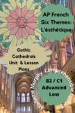 """AP French """"Esthéthique"""": Gothic Cathedrals Unit & Lesson Plans / Intermediate Hi"""