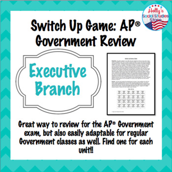 Executive Branch Switch-Up Review Game: AP® Government