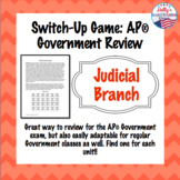 Judicial Branch Switch-Up Review Game: AP® Government