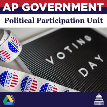 AP Government:  Political Parties, Elections, and Interest Groups Unit