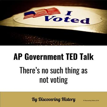 AP Government TED Talk: There's no such thing as not voting