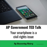 AP Government TED Talk: Your smartphone is a civil rights issue
