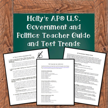 Holly's AP* Government Teacher Guide, FRQ Tips, and Test Trends