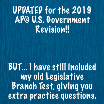 Legislative Branch (Congress) Test: AP® Government (UPDATED for 2019 Redesign)