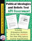 Political Ideologies and Beliefs Test: AP® Government (UPDATED for 2019 Exam)