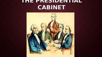 AP Government The U.S. Cabinet PPT with 31 Slides