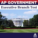 AP Government: Executive Branch Test