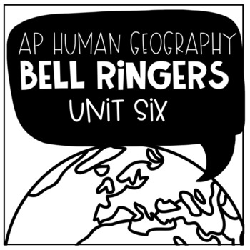 AP Human Geography Bell Ringers Unit Six: Industry and Economic Development