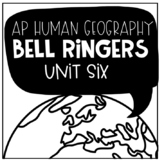 AP Human Geography Bell Ringers Unit Six: Industry and Eco