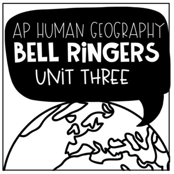 AP Human Geography Bell Ringers Unit Three: Cultural Patterns and Processes