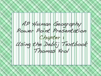 AP Human Geography Chapter 1 Power Points / Fill In the Blanks