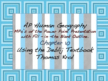 AP Human Geography Chapter 10 MP4s of Power Points & Fill in the Blank Outline