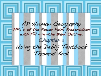 AP Human Geography Chapter 11 MP4s of Power Points & Fill in the Blank Outline