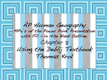 AP Human Geography Chapter 8 MP4s of Power Points & Fill in the Blank Outline