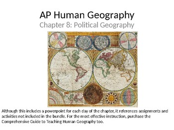 AP Human Geography  Chapter 8: Political Geography Powerpoint