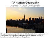 AP Human Geography  Chapters 13: Urban Development Powerpoint