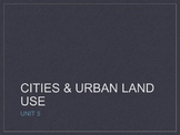 AP Human Geography - Cities and Urban Land Use PowerPoint