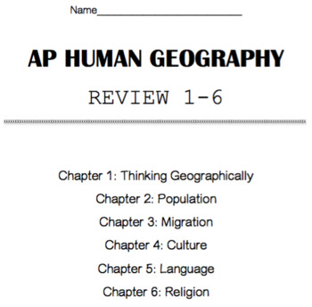 AP Human Geography STUDY GUIDE! First 6 chapters!