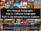 AP Human Geography Unit 3: Cultural Geography - Part 1: In