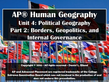 AP Human Geography: Unit 4 - Part 2: Borders, Geopolitics, Internal Governance