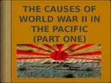 AP - IB Causes of WWII in the Pacific Powerpoint