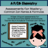 AP/IB Chemistry Assessments for Mastery:  Common Ions