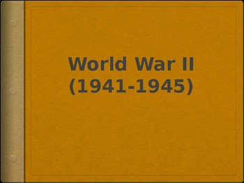 AP - IB World War II Powerpoint (1940 - 1945)