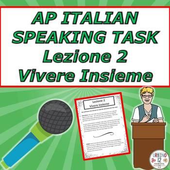 AP Italian Speaking Task  Lezione 2 Vivere Insieme