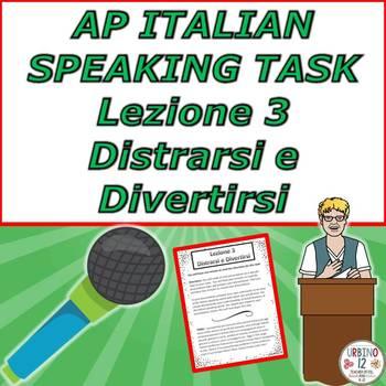AP Italian Speaking Task  Lezione 3 Distrarsi e Divertirsi