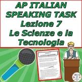 AP Italian Speaking Task  Lezione 7 Le Scienze e la Tecnologia