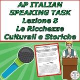 AP Italian Speaking Task  Lezione 8 Le Ricchezze Culturali