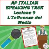 AP Italian Speaking Task  Lezione 9 L'Influenza dei Media